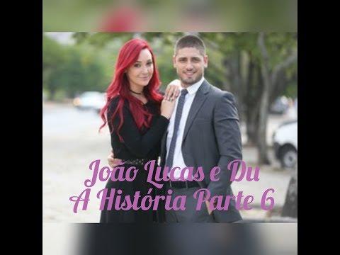 João Lucas e Du A História Parte 6
