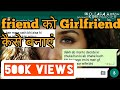how to make your friend to be your girlfriend | how to impress a girl