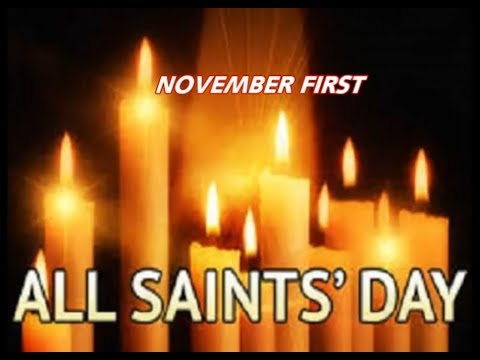 ALL SAINTS' DAY ~ November 1st