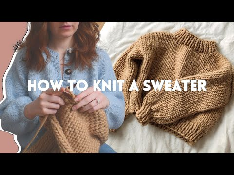 How To Knit a Chunky Sweater | Beginner Friendly Step by Step DIY Tutorial