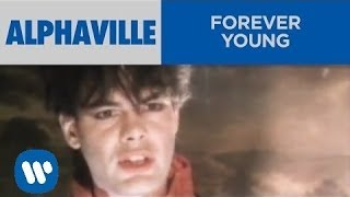 Watch the official music video for alphaville - forever young (version 2) from 1984 album 'forever young' subscribe to rhino channel! http://bit.ly/s...