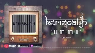 Kerispatih - Lihat Hatiku (Official Video Lyrics) #lirik