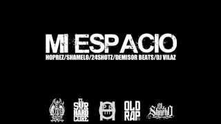 HOPREZ - 24SHOTZ - SHAMELO _ MI ESPACIO (PROD. DEMISOR) (DJ VILAZ) ///2013