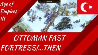 Ottoman Fast Fortress - Then All of a Sudden...! Age of Empires III