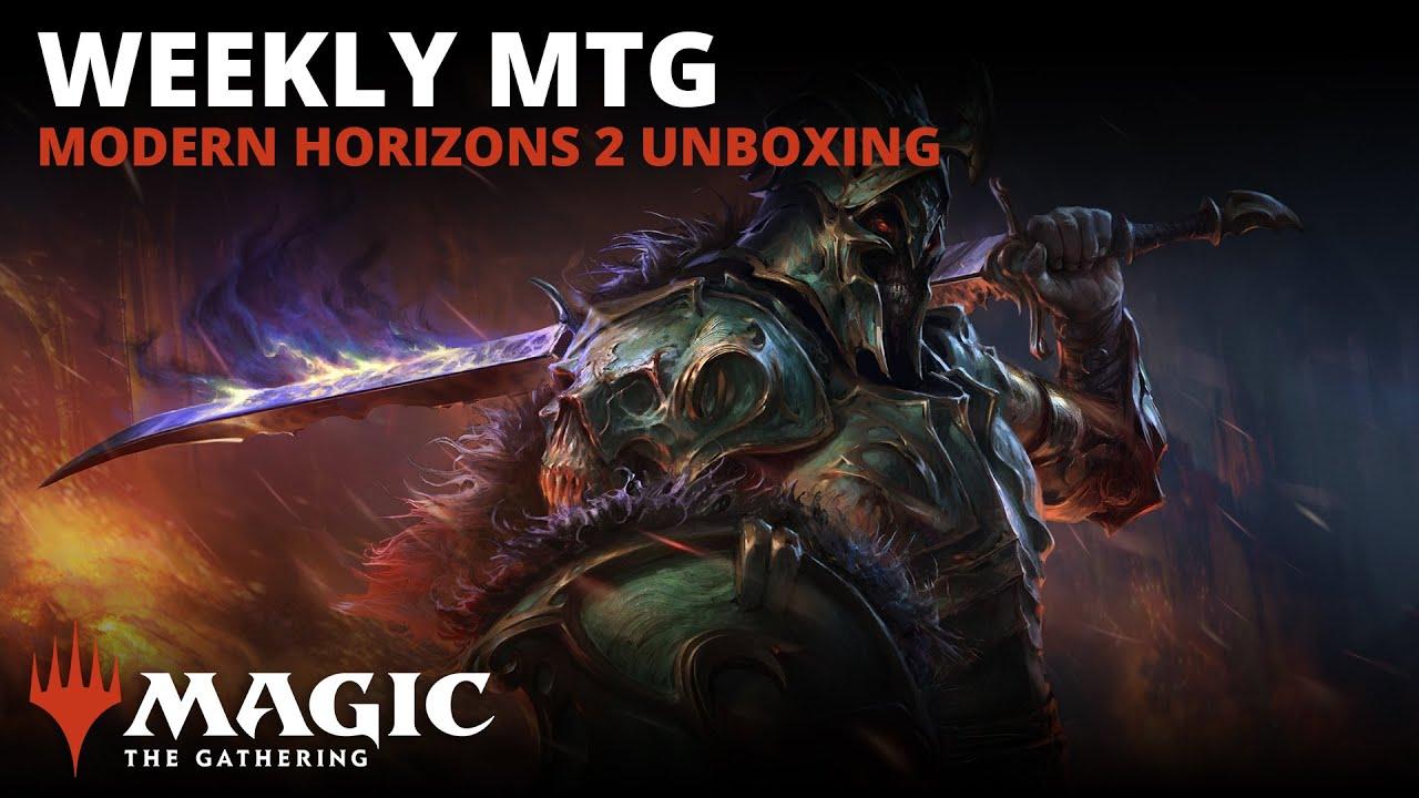 Weekly MTG | Modern Horizons 2 Unboxing