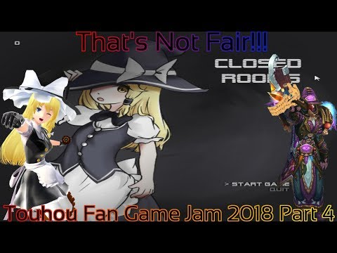 Touhou Fan Game Jam 2018 Part 4 (That's Not Fair!!!)