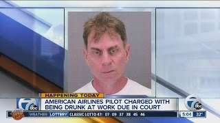 American Airlines pilot charged with being drunk at work due in court