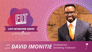Talking Marketing and Digital Transformation with David Imonitie! | FIT Live Series