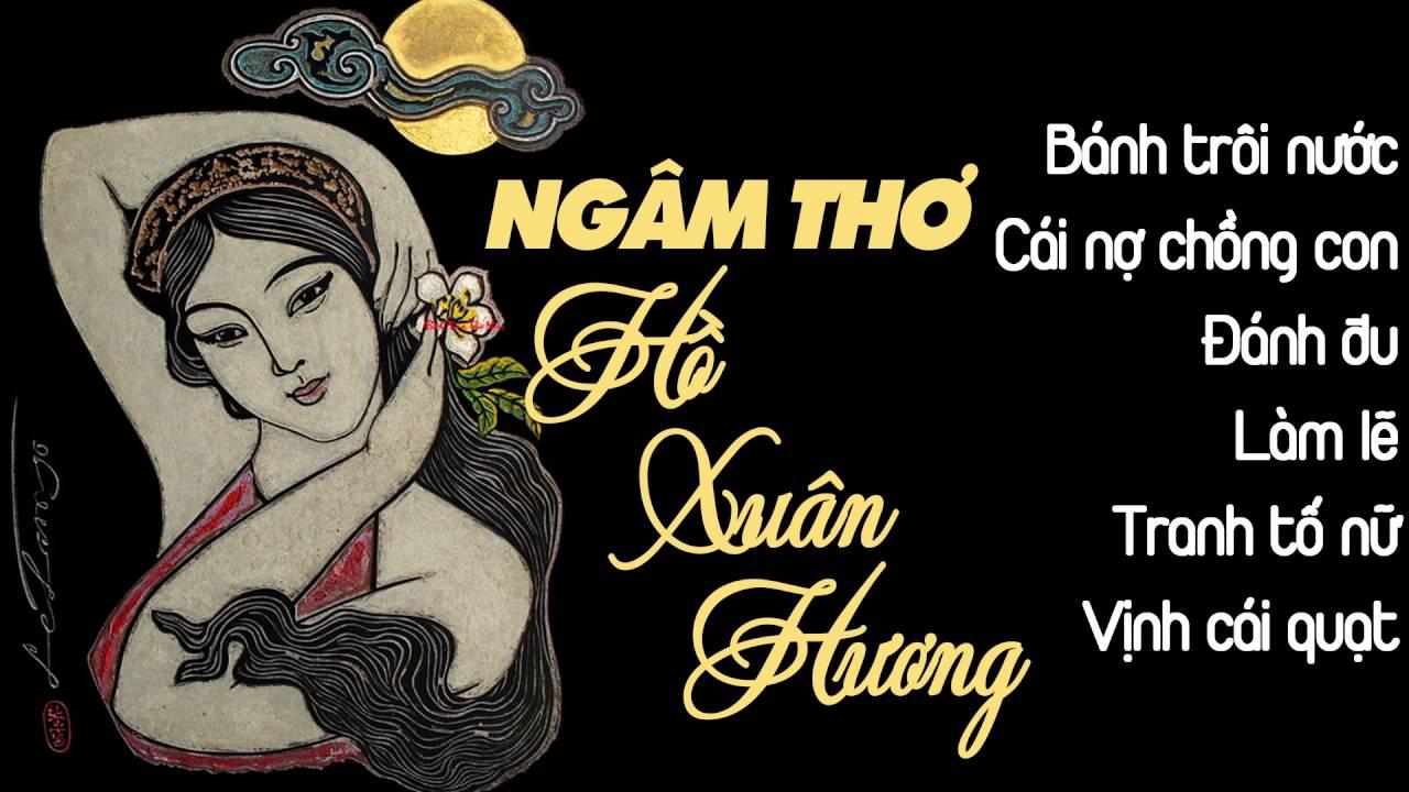 Ngâm Thơ Hồ Xuân Hương - Những Bài Thơ Hay Qua Giọng Ngâm Của NSƯT Thúy Đạt 2017 - YouTube