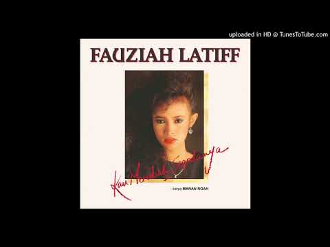Fauziah Latiff - Kau Merubah Segalanya