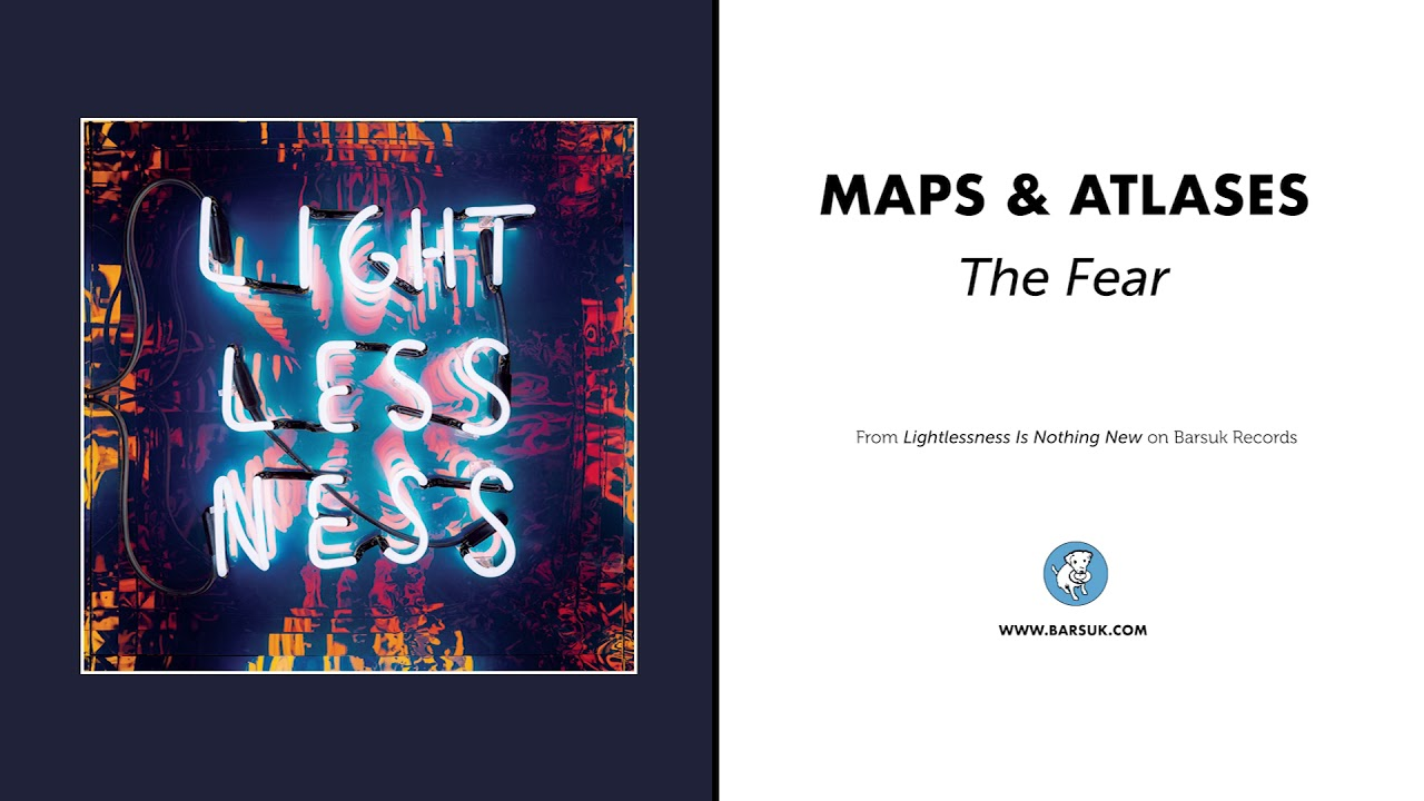 maps atlases the fear official audio youtube