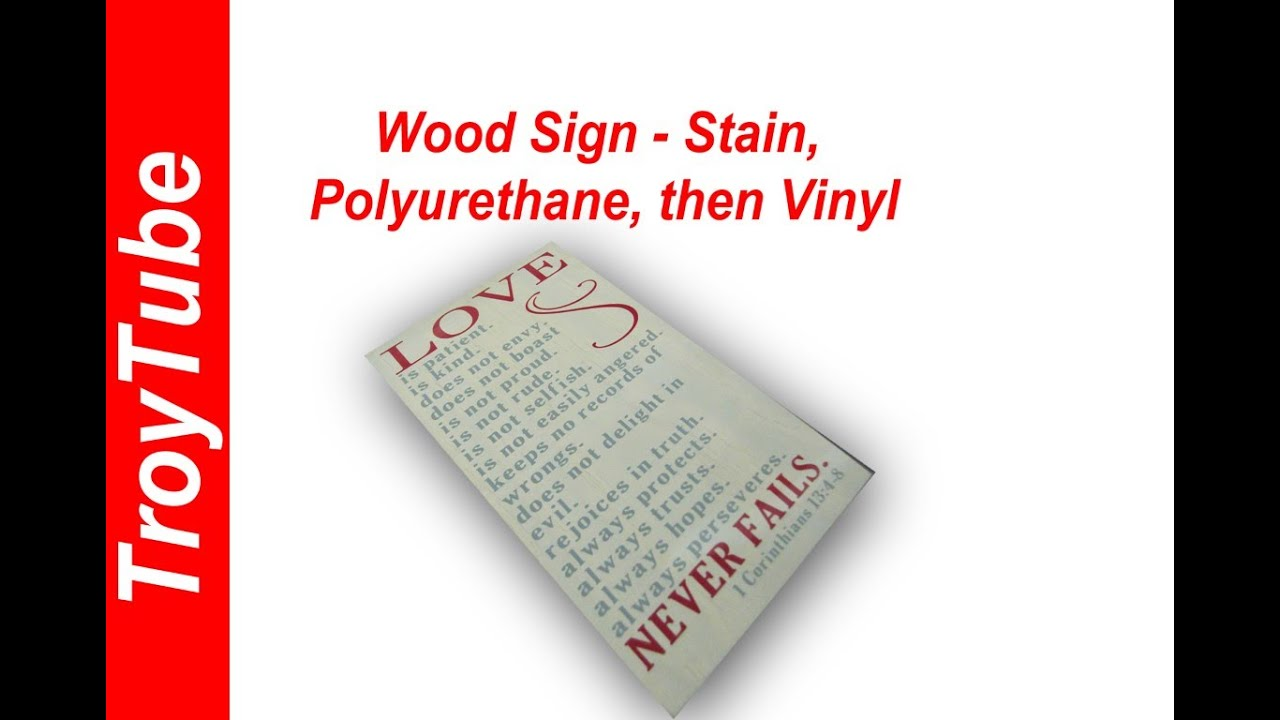 Wood Sign - Stain, Polyurethane and Vinyl