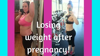 Losing weight after pregnancy | My postpartum weight loss story