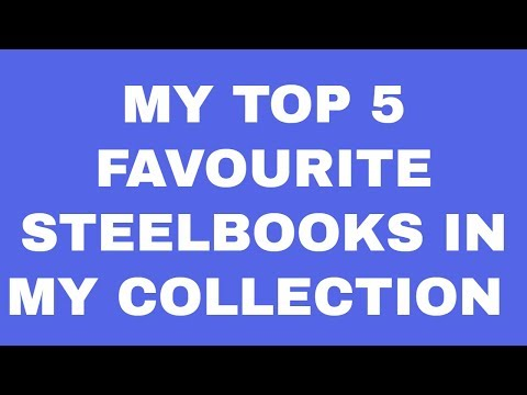My Top 5 Favourite Steelbooks In My Collection 2017 | Bluraymadness