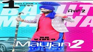 Maujan 2 (Full HD) Baljit Malwa | Khehra Entertainment | Sunny Khehra [ New Punjabi Songs 2018 ]