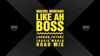 Like Ah Boss (London Future x Travis World Roadmix) | Machel Montano | Soca 2015