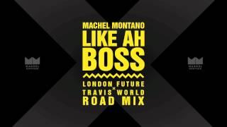Like Ah Boss (London Future x Travis World Roadmix) | Machel Montano | Soca 2015