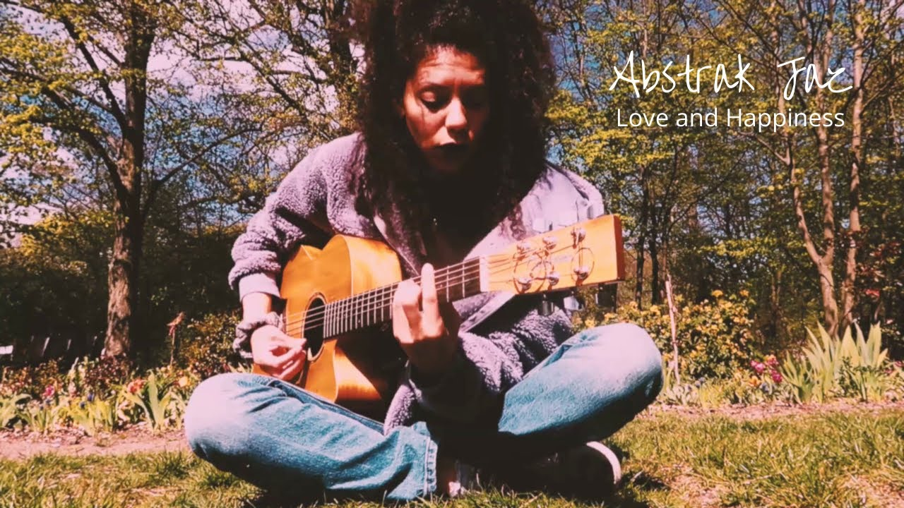 Love And Happiness (Al Green Cover) - Abstrak Jaz