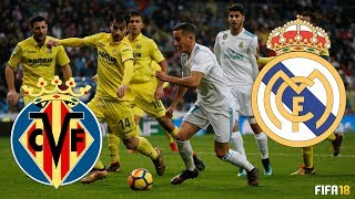 FIFA 18 | Villarreal vs Real Madrid | La Liga 2018 Highlights & Goals | El Madrigal | HD 1080p 60fps