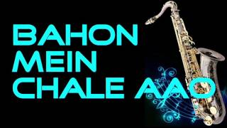 #125:-Bahon Mein Chale Aao| Anamika| Instrumental |Saxophone Cover|HD Quality