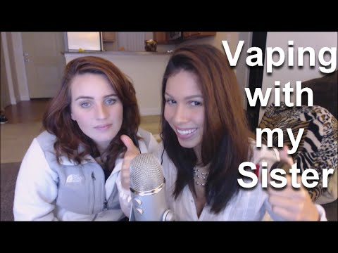 ASMR - Vaping with my sister. (We make a clumsy ASMR)
