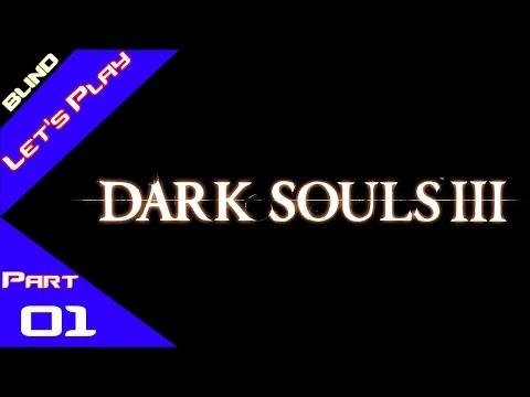 Dark Souls 3 - Let's Play with DAN - Part 1: IUDEX GUNDYR BOSS FIGHT