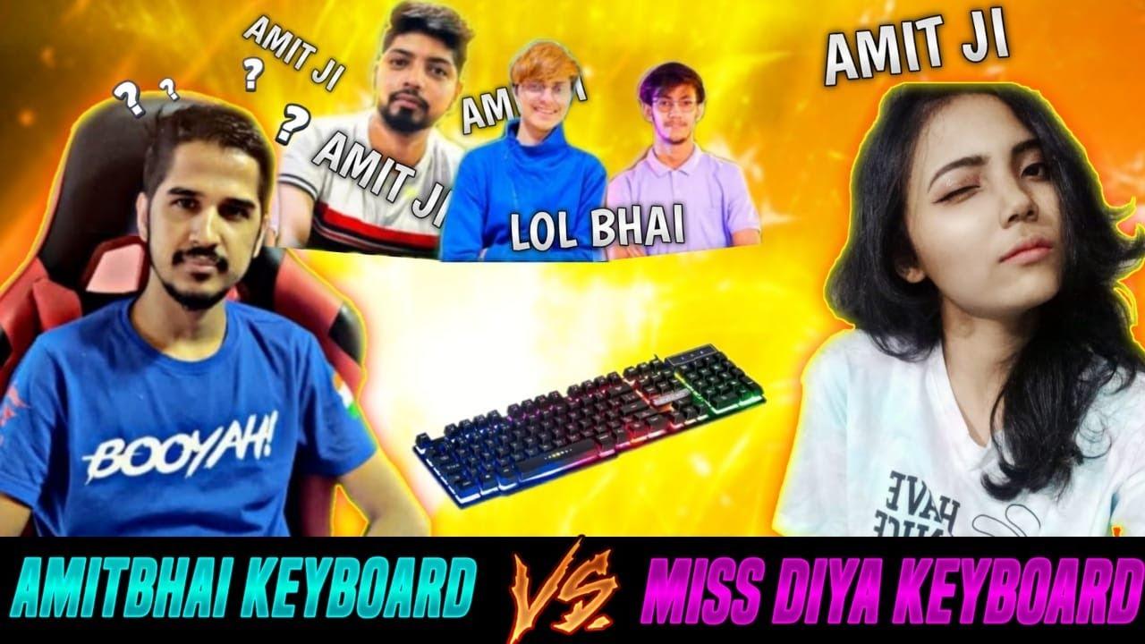 Amit Bhai VS Miss Diya's Keyboard | *Funny | Garena Free Fire