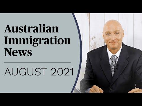Latest Australian Immigration News! AUGUST 2021