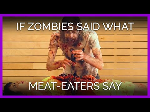 If Zombies Said the Things Meat-Eaters Say