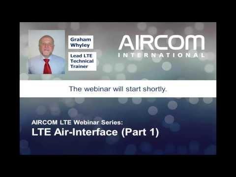 LTE Air Interface Webinar - AIRCOM International