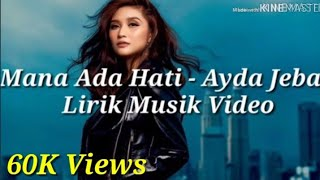 Mana Ada Hati - Ayda Jebat (Official Lyric Video)
