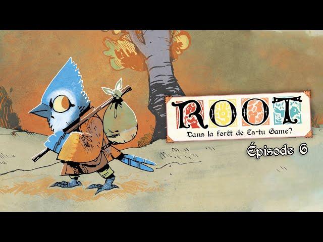ROOT RPG - Dans la forêt de Es-tu game? - EP6