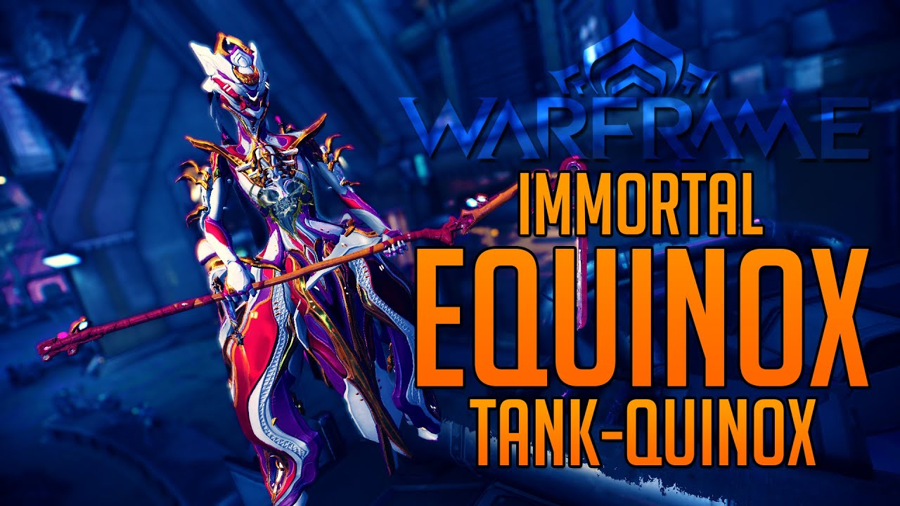 Best Tank Warframe 2020 WARFRAME] Immortal Equinox  Tank Quinox  [Umbral Equinox 2019