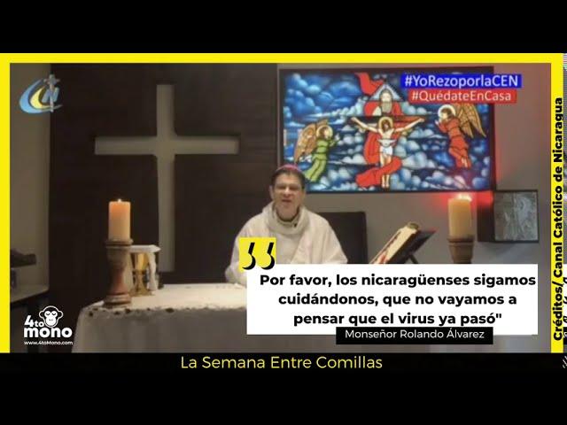 Monseñor Álvarez: No pensemos que el virus en Nicaragua ya pasó por favor