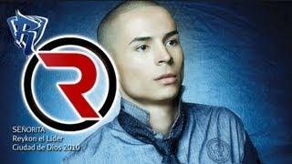 Download Señorita - Reykon el Líder [Discografía 2010] ® MP3 song and Music Video