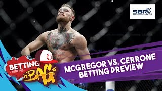 UFC 246: McGregor vs. Cerrone Betting Picks & Odds Preview