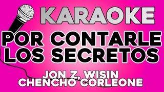 KARAOKE (Por contarle los secretos - Jon Z, Wisin, Chencho Corleone)