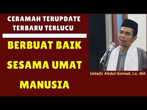 Berbuat Baik Sesama Manusia - Ustadz Abdul Somad, Lc. MA
