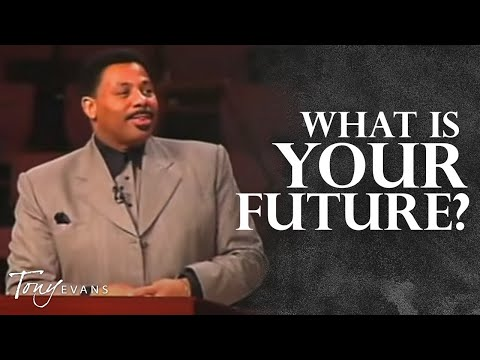 Your Future and Your Hope | Sermon by Tony Evans