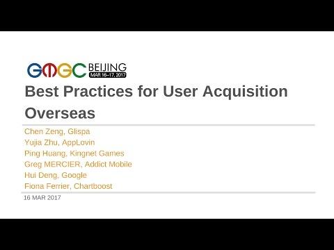Panel: Best Practices for User Acquisition Overseas - GMGC Beijing 2017