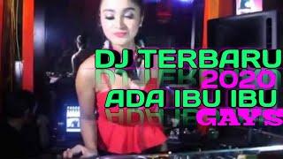 Download Lagu DJ TERBARU 2019-2020 ADA IBU IBU GAYS  [DJ VIRAL] mp3