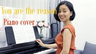 You Are The Reason- Calum Scott  Piano Cover  Thao Kiara