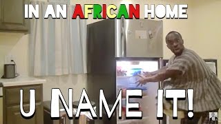 In An African Home U Name It
