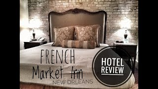 French Market Inn FRENCH QUARTER NEW ORLEANS HOTEL REVIEW
