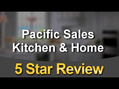 Pacific Sales Kitchen & Home Huntington Beach  Outstanding  5 Star Review by Dave Skaien