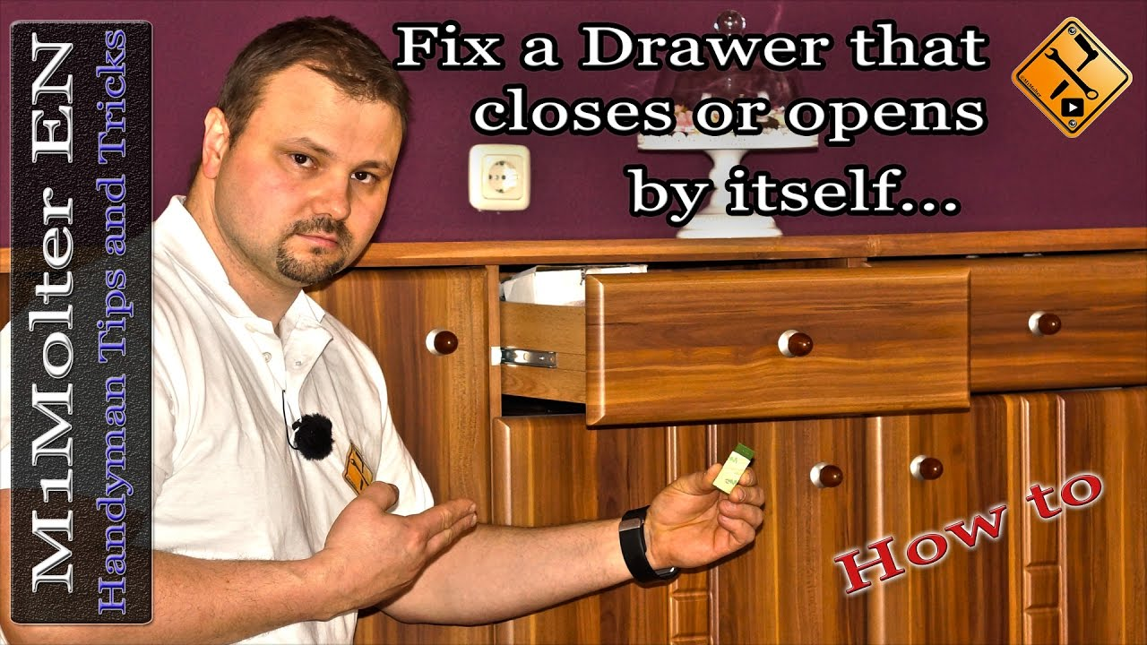 Fix A Drawer That Closes Or Opens By Itself Youtube