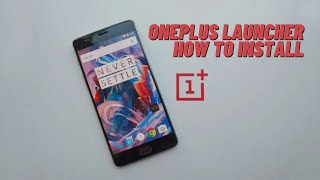 OnePlus Launcher 2.3.0 | How to install !!