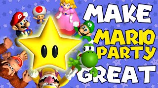 How to Make Mario Party GREAT Again! #MakeMarioPartyGreatAgain