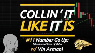 Number Go Up w/ Vin Armani - Bitcoin As A Store of Value: Collin' It Like It Is #11