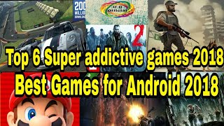 Best Games for Android 2018 | super addictive games 2018 (offline/online) | top 6 editor choice gams